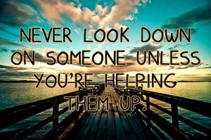 dont look down on others
