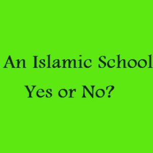 an islamic school yes or no