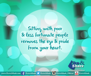 sitting with poor and fortunate people removes the ego of the heart