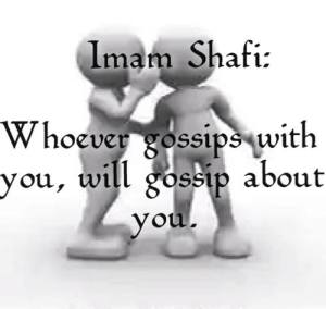 whoever gossips with you, will gossip about you