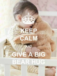 keep calm and give a big bear hug, hugs, children,