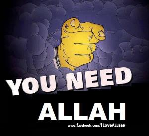 you-need-allah